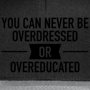 Quote |You can never be overdressed & overeducated T-shirts - Snapbackkeps