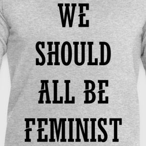 We Should All Be Feminist T-Shirts - Men's Sweatshirt by Stanley & Stella