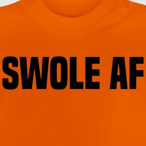 swole af T-Shirts - Baby T-Shirt