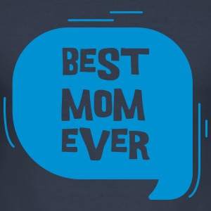 Best Mom Ever Pullover & Hoodies - Männer Slim Fit T-Shirt