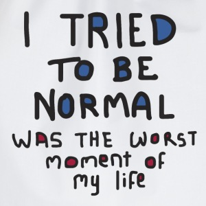 Tried to be normal T-Shirts - Drawstring Bag