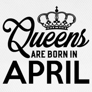 Queens Are Born In April T-Shirts - Baseball Cap
