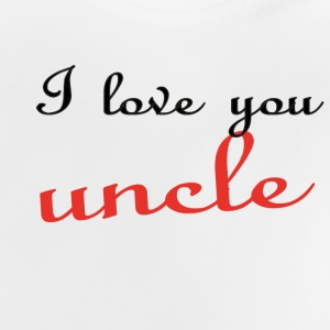 I love you uncle Shirts - Baby T-Shirt