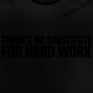Hard Work Shirts - Baby T-Shirt