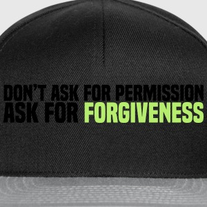 ask for forgiveness Tröjor - Snapbackkeps