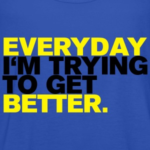 EVERYDAY I`M TRYING - Frauen Tank Top von Bella