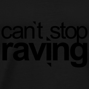 can`t stop raving Techno Festivals Acid Rave Party Caps & Mützen - Männer Premium T-Shirt
