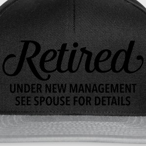 Retired - Under New Management. See Spouse... Tee shirts - Casquette snapback