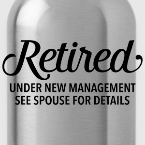 Retired - Under New Management. See Spouse... Topper - Drikkeflaske