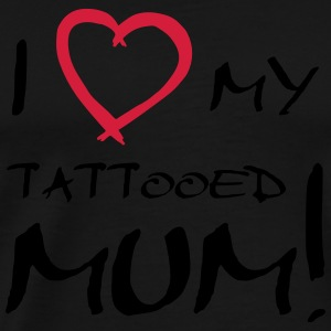 I love my tattooed Mum - Hoodie - Männer Premium T-Shirt