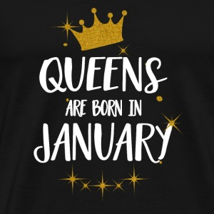 QUEENS ARE BORN IN JANUARY Tops - Men's Premium T-Shirt