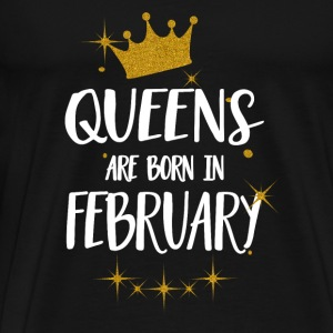 QUEENS ARE BORN IN FEBRUARY Tops - Men's Premium T-Shirt