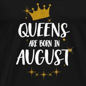 QUEENS ARE BORN IN AUGUST Tops - Men's Premium T-Shirt