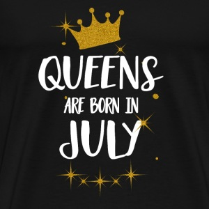 QUEENS ARE BORN IN JULY Tops - Men's Premium T-Shirt