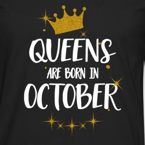 QUEENS ARE BORN IN OCTOBER Hoodies & Sweatshirts - Men's Premium Longsleeve Shirt