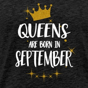 QUEENS ARE BORN IN SEPTEMBER Tops - Men's Premium T-Shirt