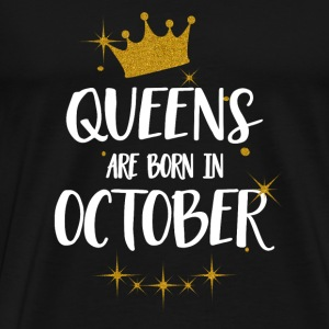 QUEENS ARE BORN IN OCTOBER Tops - Men's Premium T-Shirt