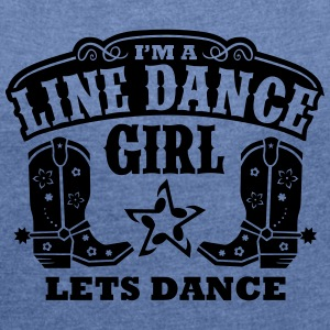 I'M A LINE DANCE GIRL Bags & Backpacks - Women's T-shirt with rolled up sleeves