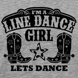 I'M A LINE DANCE GIRL Hoodies & Sweatshirts - Men's Premium T-Shirt