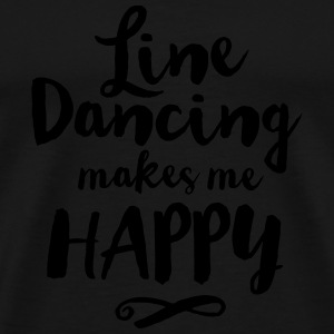 LINE DANCING MAKES ME HAPPY Tops - Men's Premium T-Shirt
