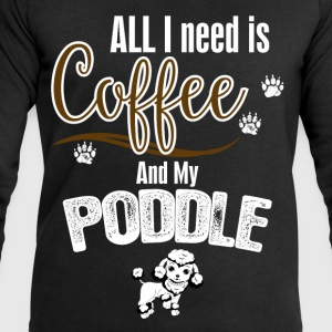 All I need is Coffee and my Pooddle T-Shirts - Men's Sweatshirt by Stanley & Stella