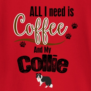All I need is Coffee and my Collie T-Shirts - Baby Long Sleeve T-Shirt