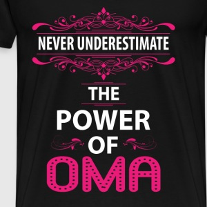 Never Underestimate The Power Of The Oma Tops - Men's Premium T-Shirt