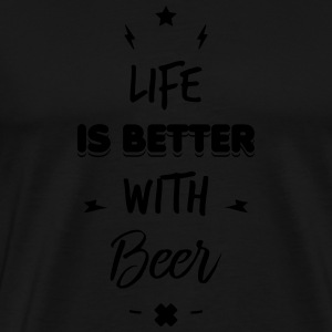 life is better with beer Otros - Camiseta premium hombre