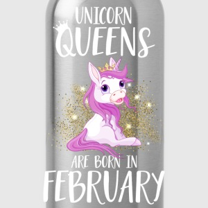 UNICORN QUEENS ARE BORN IN FEBRUARY T-Shirts - Trinkflasche