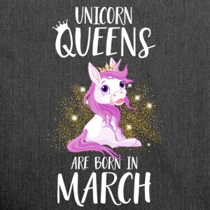 UNICORN QUEENS ARE BORN IN MARCH T-Shirts - Schultertasche aus Recycling-Material