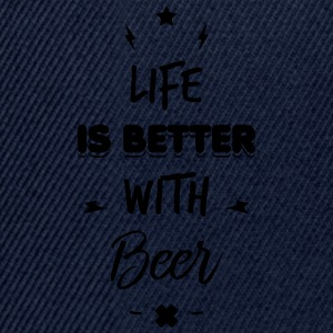 life is better with beer T-Shirts - Snapback Cap