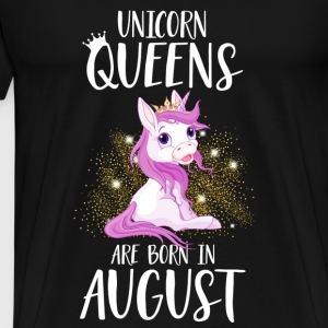 UNICORN QUEENS ARE BORN IN AUGUST Mugs & Drinkware - Men's Premium T-Shirt