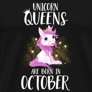 UNICORN QUEENS ARE BORN IN OCTOBER Hoodies & Sweatshirts - Men's Premium T-Shirt