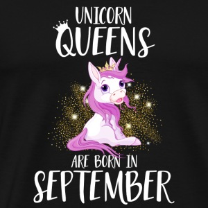UNICORN QUEENS ARE BORN IN SEPTEMBER Hoodies & Sweatshirts - Men's Premium T-Shirt