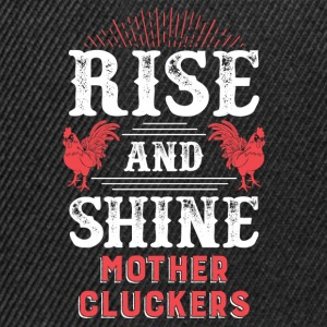 Rise and Shine Mother Cluckers T-Shirts - Snapback Cap