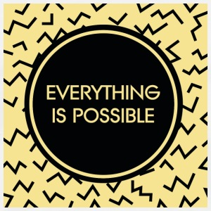 Everyhing is possible - Männer Premium T-Shirt
