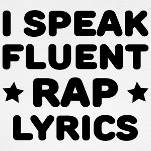 I Speak Fluent Rap Lyrics T-Shirts - Baseball Cap