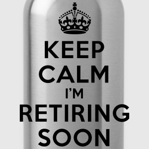 Keep calm I'm retiring soon Camisetas - Cantimplora