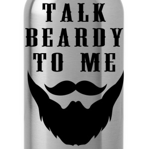 Talk beardy to me T-Shirts - Water Bottle