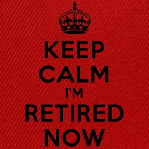Keep calm I'm retired now Camisetas - Gorra Snapback