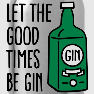 Let the good times be gin T-shirts - Vattenflaska