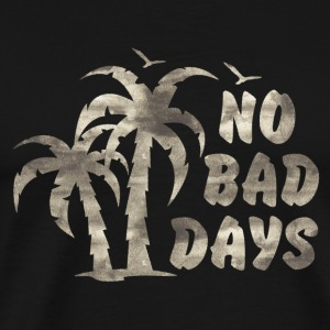 NO BAD DAYS Tops - Men's Premium T-Shirt