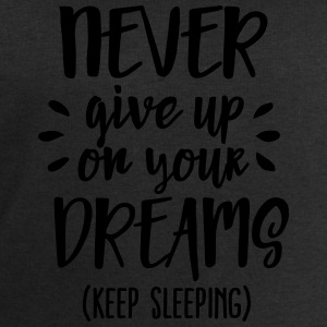 Never give up on your dreams - keep sleeping Magliette - Felpa da uomo di Stanley & Stella