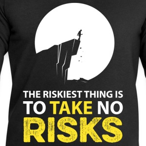 The riskiest thing is to take no risks T-Shirts - Men's Sweatshirt by Stanley & Stella