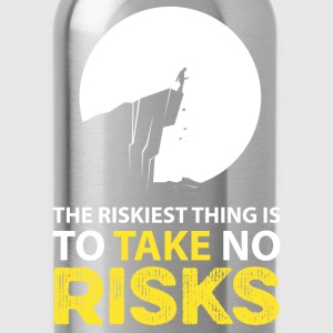 The riskiest thing is to take no risks T-Shirts - Water Bottle