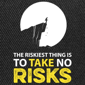 The riskiest thing is to take no risks T-Shirts - Snapback Cap