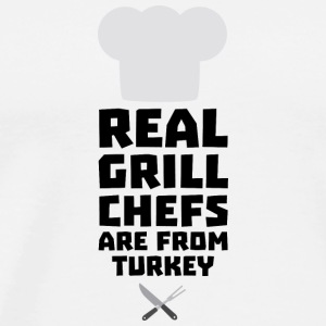 Real Grill Chefs are from Turkey S306q Long Sleeve Shirts - Men's Premium T-Shirt