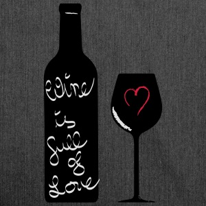 Wine is full of Love  T-Shirts - Schultertasche aus Recycling-Material