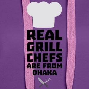 Real Grill Chefs are from Dhaka S1ak8 T-Shirts - Women's Premium Hoodie