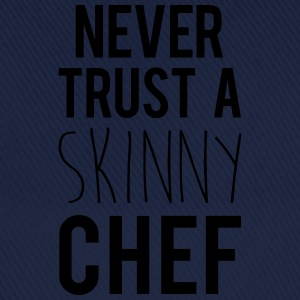 A Skinny Chef Funny Quote Hoodies & Sweatshirts - Baseball Cap